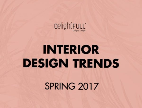 'INTERIOR DESIGN TRENDS: SPRING 2017', THE EBOOK YOU CAN'T MISS! interior design trends 'Interior Design Trends: Spring 2017', The Ebook You Can't Miss Interior Design Trends Spring 2017 The eBook You Cant Miss 1 600x460