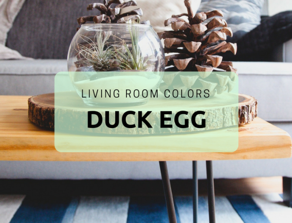 7 Ways to Use Duck Egg Blue to Spruce Up Your Living Room Decor_feat duck egg blue 7 Ways to Use Duck Egg Blue to Spruce Up Your Living Room Decor 7 Ways to Use Duck Egg Blue to Spruce Up Your Living Room Decor feat 600x460