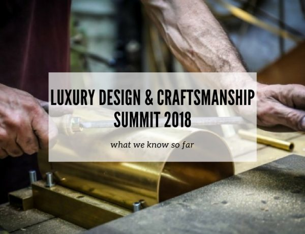 What We Know So Far About Luxury Design & Craftsmanship Summit 2018 Luxury Design & Craftsmanship Summit What We Know So Far About Luxury Design & Craftsmanship Summit 2018 What We Know So Far About Luxury Design Craftsmanship Summit 2018 600x460