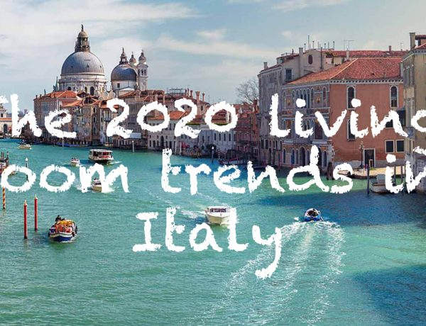 "living room trends The 2020's Living Room Trends in ""la bella Italia"" 2020 living room trends Italy 600x460"